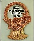 img - for Neue Zauberhafte Salzteig Ideen book / textbook / text book