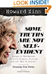 Howard Zinn, Some Truths Are Not Self...