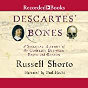 Descartes' Bones: A Skeletal History of the Conflict between Faith and Reason | [Russell Shorto]