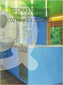 REMODELACION DE COCINAS Y BANOS (Spanish Edition): DANIELA SANTOS