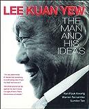 Han Fook Kwang Lee Kuan Yew: The Man and His Ideas