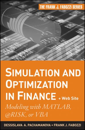 Simulation and Optimization in Finance: Modeling with...