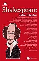 Tutto il teatro (eNewton Classici) (Italian Edition)