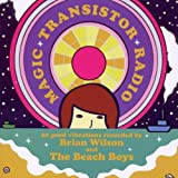Magic Transistor Radio: 20 Good Vibrations Recorded By Brian Wilson and The Beach Boys Various Artists