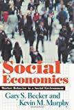 img - for Social Economics: Market Behavior in a Social Environment book / textbook / text book