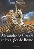 Alexandre le Grand et les Aigles de Rome