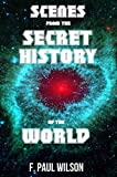 img - for Scenes from the Secret History (The Secret History of the World) book / textbook / text book
