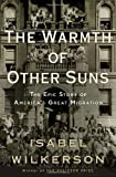Image of {THE WARMTH OF OTHER SUNS BY Wilkerson, Isabel(Author)}The Warmth of Other Suns: The Epic Story of America's Great Migration[Hardcover] ON 07-Sep,2010