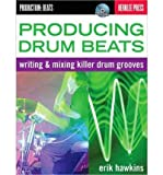img - for By Eric Hawkins Producing Drum Beats: Writing and Mixing Killer Drum Grooves (Productions: Beats) (Pap/Com) book / textbook / text book