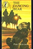 The Dancing Bear (Puffin Books) (0140306781) by Dickinson, Peter