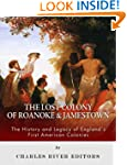 The Lost Colony of Roanoke and Jamest...