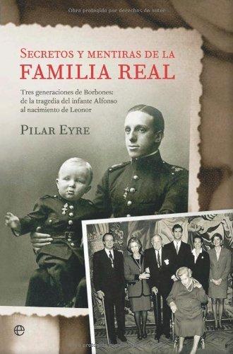 Secretos Y Mentiras De La Familia Real