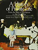 A History of Private Life, Vol. 4: From the Fires of Revolution to the Great War (0674399781) by Michelle Perrot