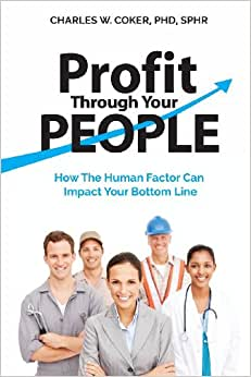 Profit Through Your People: How The Human Factor Can Impact Your Bottom Line