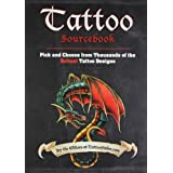 Tattoo Sourcebook: Pick and Choose from Thousands of the Hottest Tattoo Designsby The Editors at...