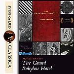 The Grand Babylon Hotel   Arnold Bennet