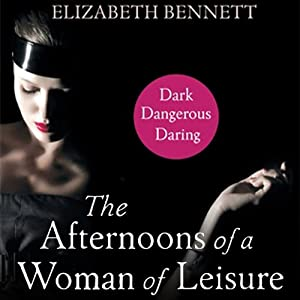 The Afternoons of a Woman of Leisure | [Elizabeth Bennett]