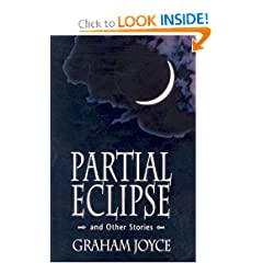Partial Eclipse: And Other Stories by Graham Joyce