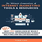The Ultimate Compendium of Internet Marketing Tools & Resources | Tuan Luu