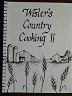 Wisler's Country Cooking II Cookbook by…