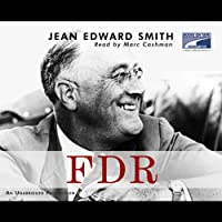 FDR (       UNABRIDGED) by Jean Edward Smith Narrated by Marc Cashman