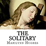 The Solitary Series: A Trilogy in One Volume | Marilynn Hughes