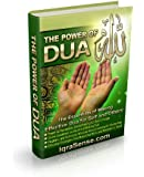 The Power of Dua - An Essential Muslim Guide to Increase the Effectiveness of Making Dua (Supplication) to Allah (God) (English Edition)