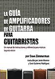 img - for La Guia de Amplificadores de Guitarra para Guitarristas: Un manual de instrucciones y referencia para musicos (Spanish Edition) book / textbook / text book