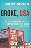 img - for Broke, USA: From Pawnshops to Poverty, Inc. - How the Working Poor Became Big Business book / textbook / text book