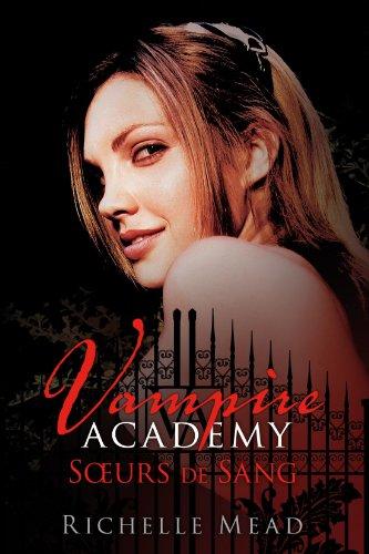 Vampire Academy (1) : Soeurs de sang