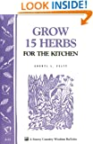 Grow 15 Herbs for the Kitchen: Storey's Country Wisdom Bulletin A-61 (Storey Country Wisdom Bulletin)