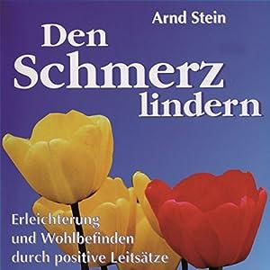 Den Schmerz lindern (Aktiv-Suggestion) Hörbuch