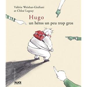 Hugo : Un héros...un peu trop gros par Chloé Legeay 51OcRgv6huL._SL500_AA300_