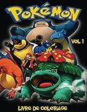 Pokemon Livre de coloriage Volume 1: Vol 1 Dans ce format A4 cahier à colorier, nous avons capturé 75 créatures saisissable de Pokemon aller pour vous à la couleur....