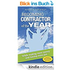 Becoming Contractor of the Year: more money, more fun! (English Edition)