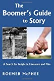 The Boomer's Guide to Story: A Search for Insight in Literature and Film