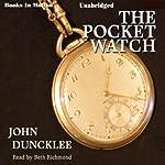 The Pocket Watch | John Duncklee