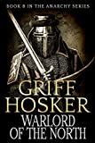 Warlord of the North (The Anarchy Book 8)