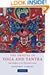 The Origins of Yoga and Tantra: Indic...
