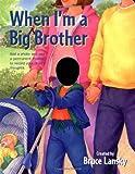 Bruce Lansky When I'm a Big Brother