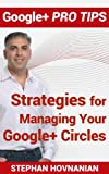 Google+ Pro Tips: Managing Your Google+ Circles