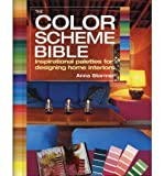 img - for [ The Color Scheme Bible: Inspirational Palettes for Designing Home Interiors [ THE COLOR SCHEME BIBLE: INSPIRATIONAL PALETTES FOR DESIGNING HOME INTERIORS ] By Starmer, Anna ( Author )Aug-30-2012 Paperback book / textbook / text book