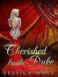 Romance: Historical Romance: Cherished by the Duke (Regency Romance) (Regency Historical Fiction Duke Romance) (Romantic Suspense Mystery) (Regency Romantic ... Mystery Historical Fiction Duke Romance)