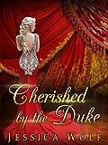 Romance: Historical Romance: Cherished by the Duke (Regency Romance) (Regency Historical Fiction Duke Romance) (Romantic Suspense Mystery) (Regency Romantic ... Mystery Historical Fiction Duke Romance)