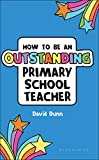 How to be an Outstanding Primary School Teacher (Outstanding Teaching)