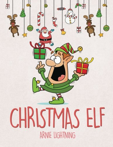 Christmas Elf: Christmas Stories, Christmas Coloring Book, Jokes, Games, and More! (Volume 1)