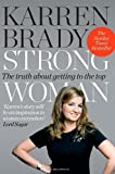 Strong Woman: The Truth About Getting to the Top by Brady, Karren (2013) Paperback Karren Brady