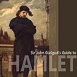 Sir John Gielgud's Guide to Hamlet   William Shakespeare