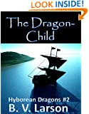 The Dragon-Child (Hyborean Dragons Book 2)