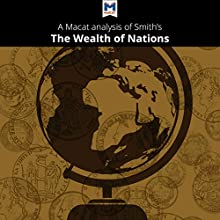 A Macat Analysis of Adam Smith's The Wealth of Nations Audiobook by John Collins Narrated by  Macat.com